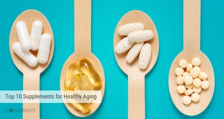 Top 10 Supplements for Healthy Aging